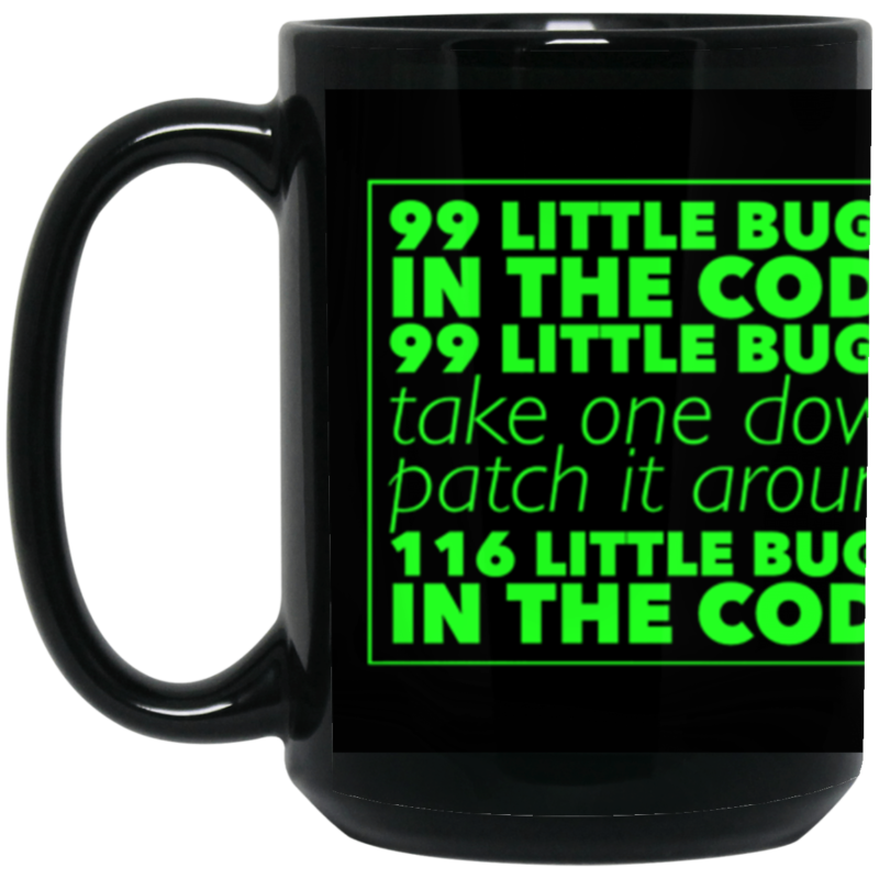 99 Little Bugs In The Code Funny Programmer Coffee Mug 15 Oz Black